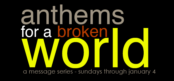 Anthems For A Broken World - Life Pointe Church